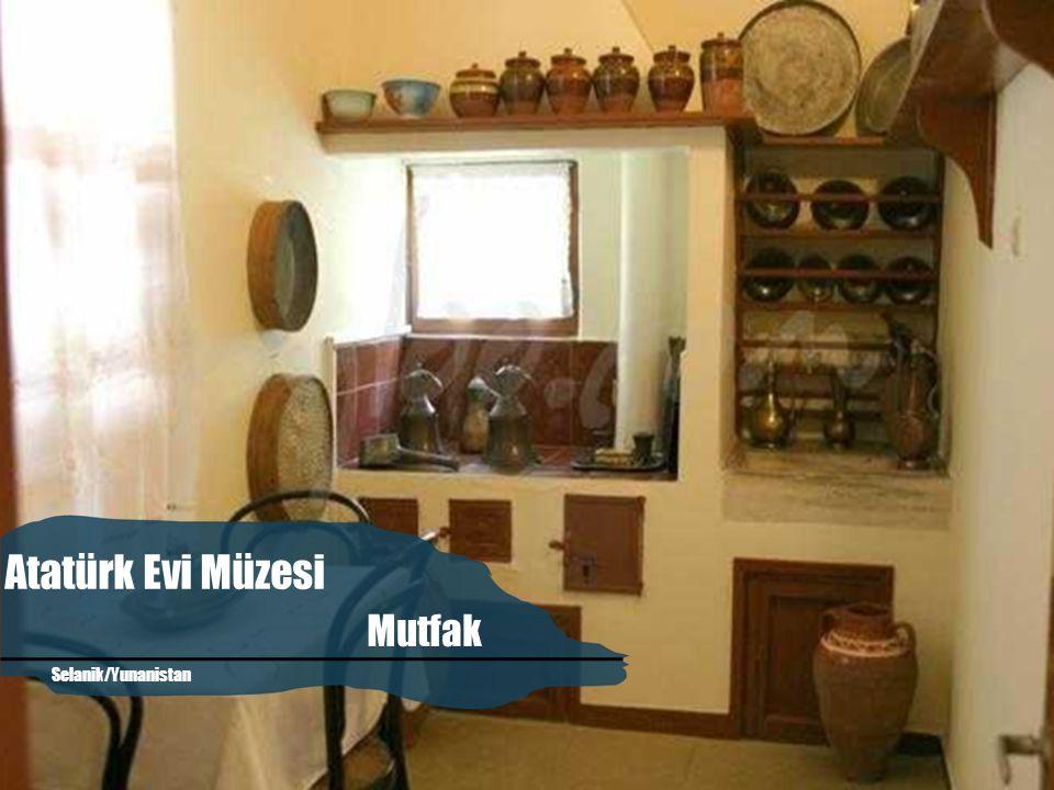 Atatürk Evi Müzesi Mutfak Atatürk'ün Evi Selanik/Yunanistan