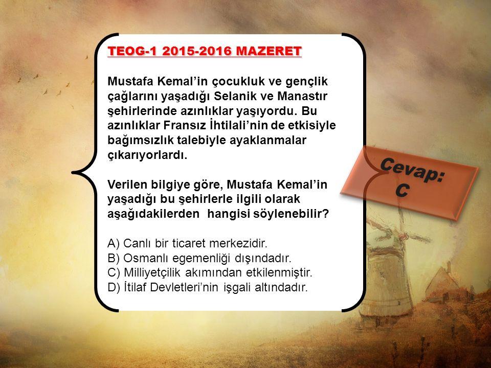 Cevap: C TEOG-1 2015-2016 MAZERET