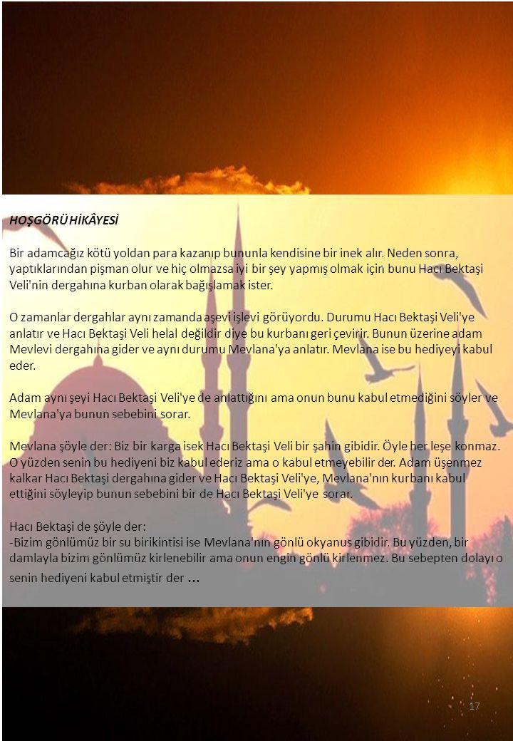 Hacı Bektaşi de şöyle der: