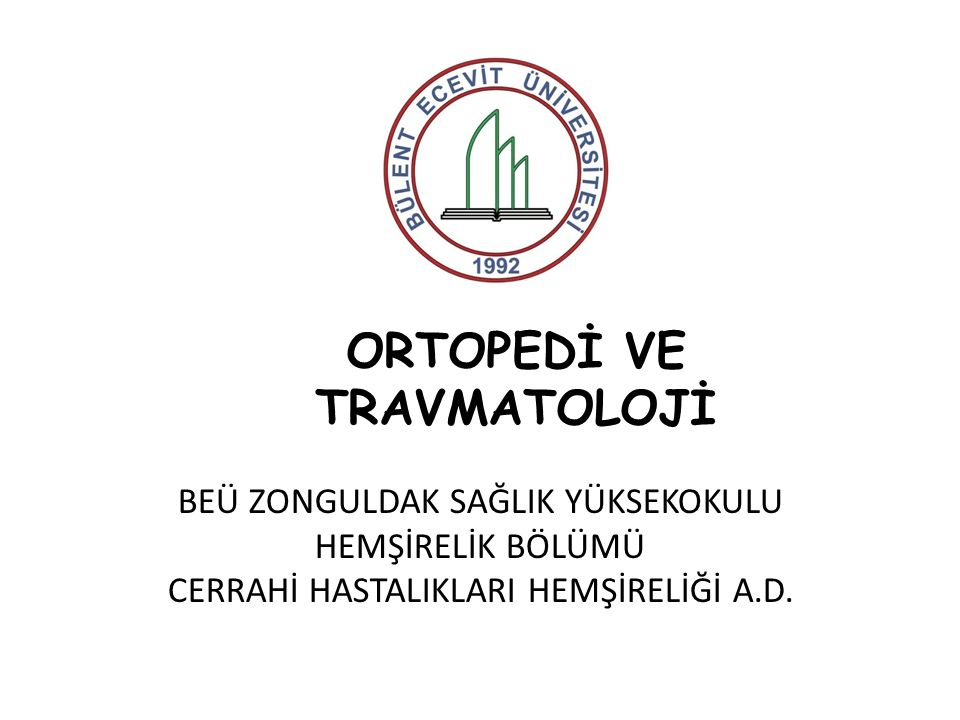 ORTOPEDİ VE TRAVMATOLOJİ