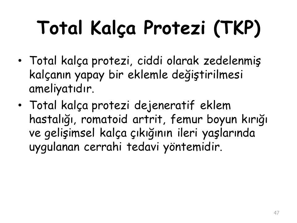 Total Kalça Protezi (TKP)