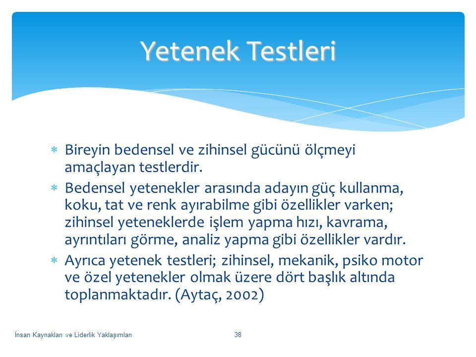 Yetenek Testleri Bireyin bedensel ve zihinsel gücünü ölçmeyi amaçlayan testlerdir.