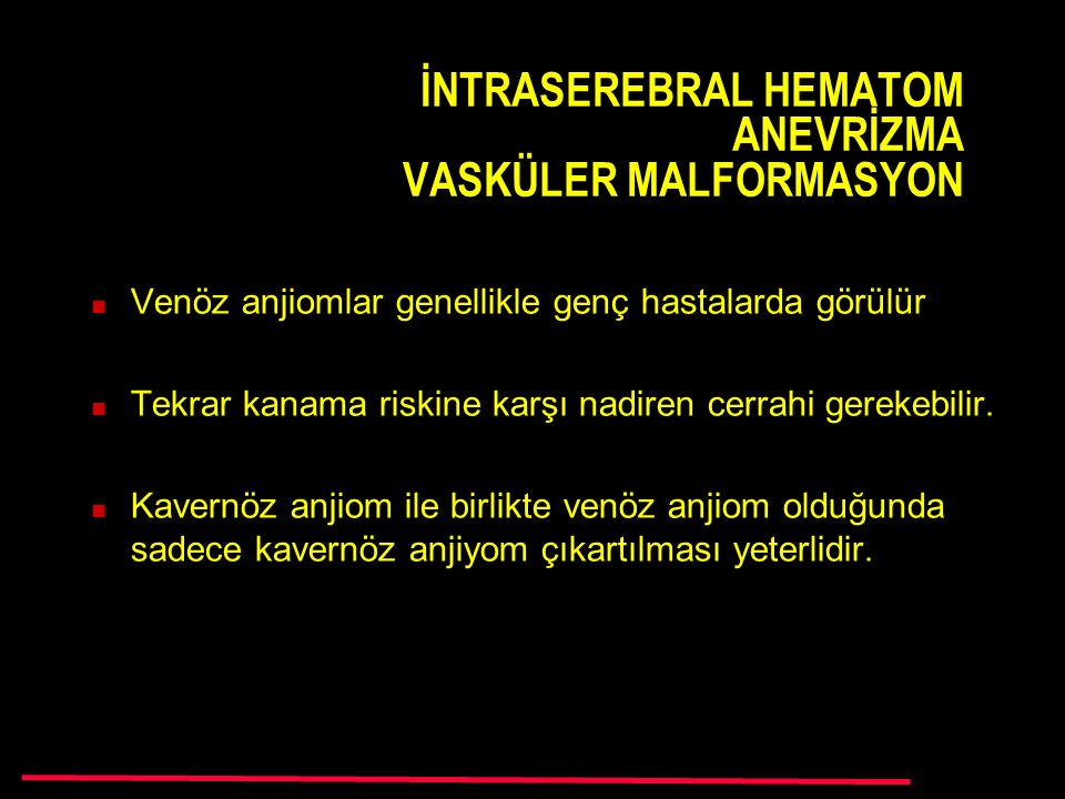 İNTRASEREBRAL HEMATOM ANEVRİZMA VASKÜLER MALFORMASYON