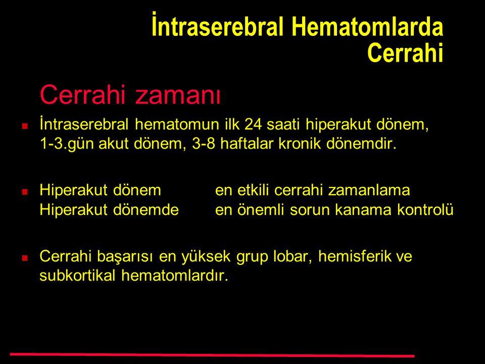 İntraserebral Hematomlarda Cerrahi