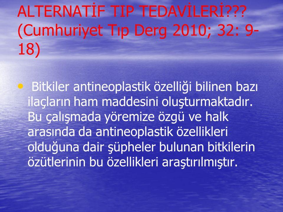 ALTERNATİF TIP TEDAVİLERİ (Cumhuriyet Tıp Derg 2010; 32: 9-18)