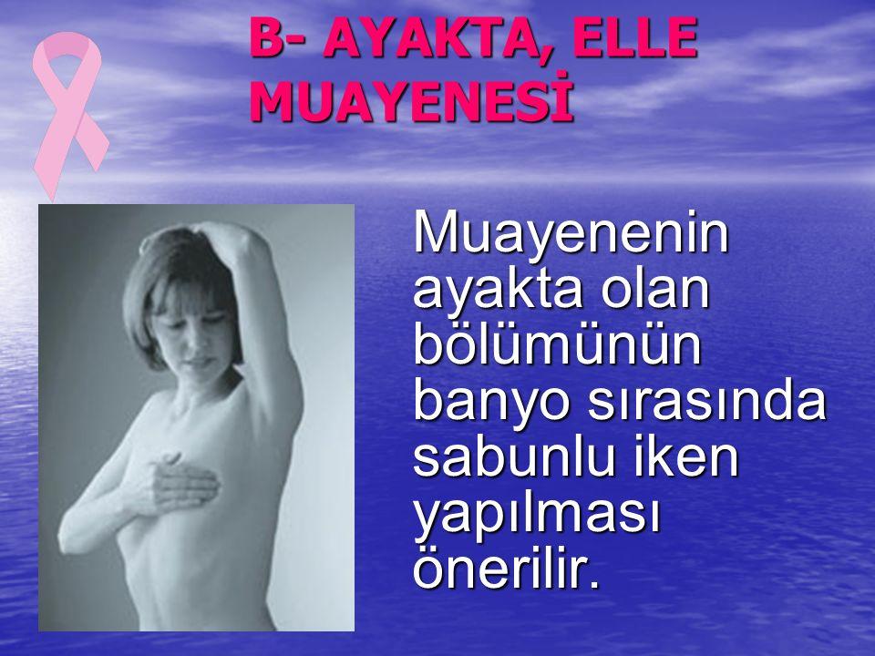 B- AYAKTA, ELLE MUAYENESİ