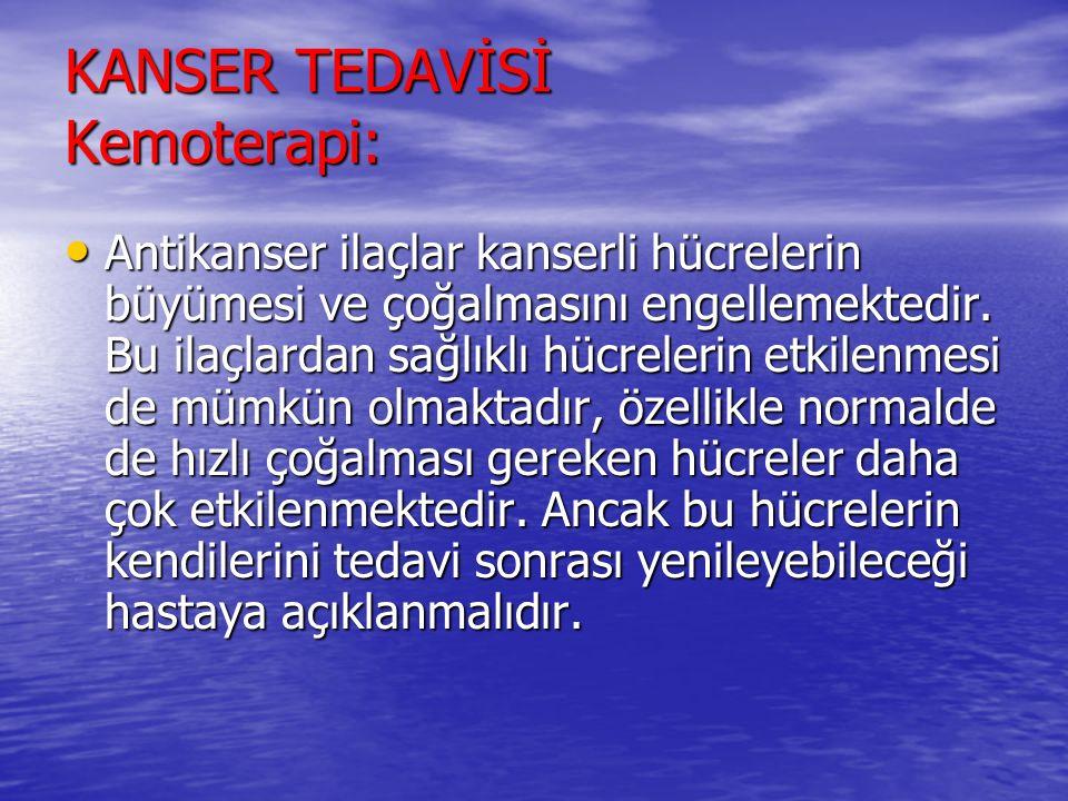 KANSER TEDAVİSİ Kemoterapi: