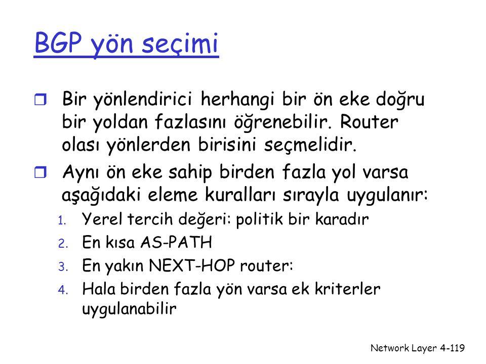 BGP yön seçimi Bir yönlendirici herhangi bir ön eke doğru bir yoldan fazlasını öğrenebilir. Router olası yönlerden birisini seçmelidir.