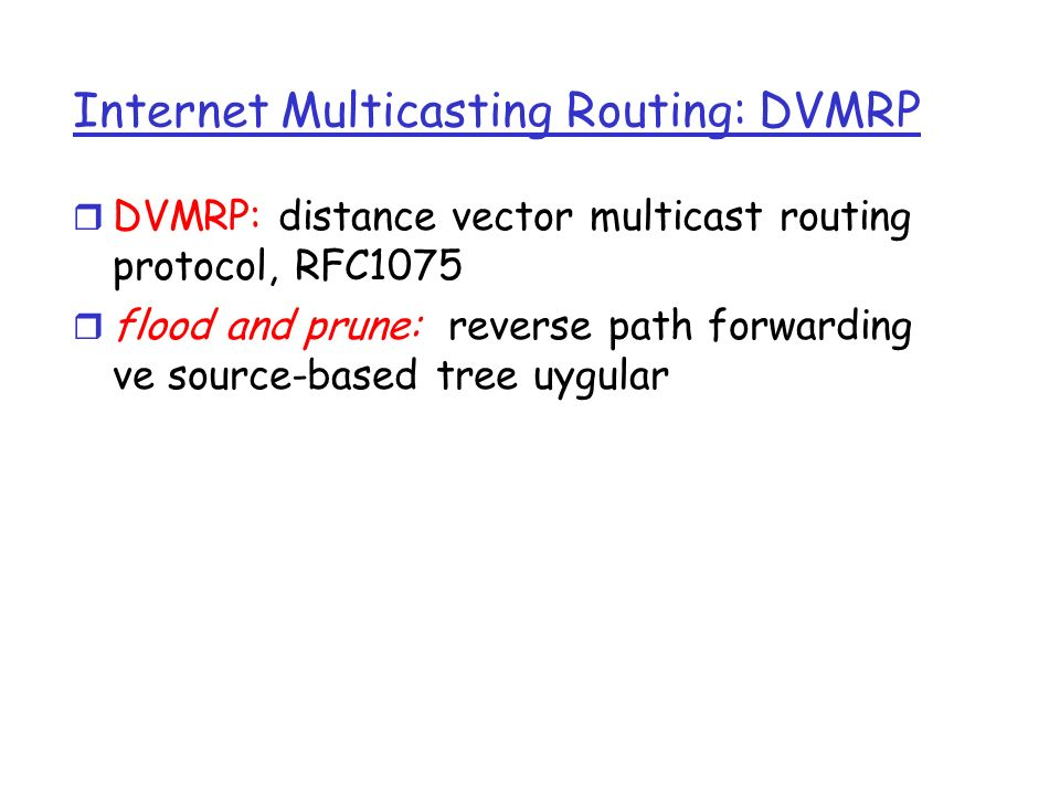 Internet Multicasting Routing: DVMRP