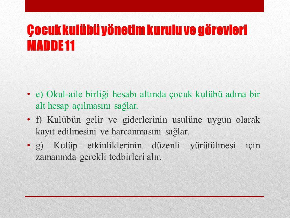Çocuk kulübü yönetim kurulu ve görevleri MADDE 11