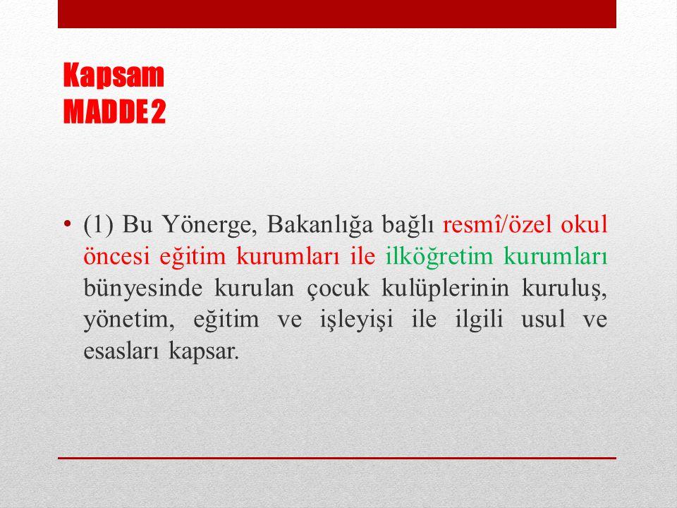 Kapsam MADDE 2