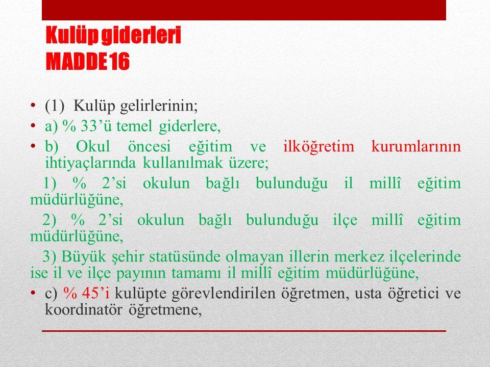 Kulüp giderleri MADDE 16 (1) Kulüp gelirlerinin;