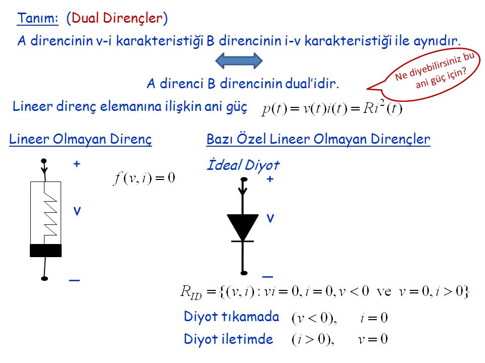 + + v v _ _ Tanım: (Dual Dirençler)