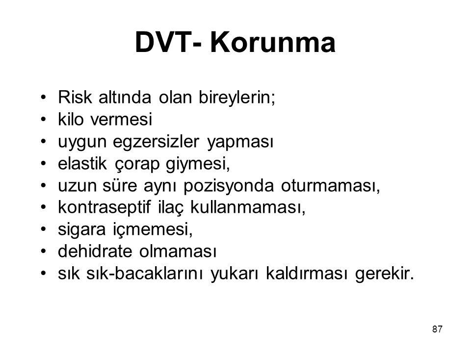 DVT- Korunma Risk altında olan bireylerin; kilo vermesi