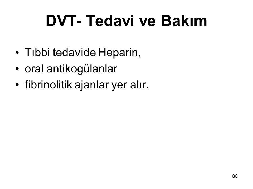 DVT- Tedavi ve Bakım Tıbbi tedavide Heparin, oral antikogülanlar