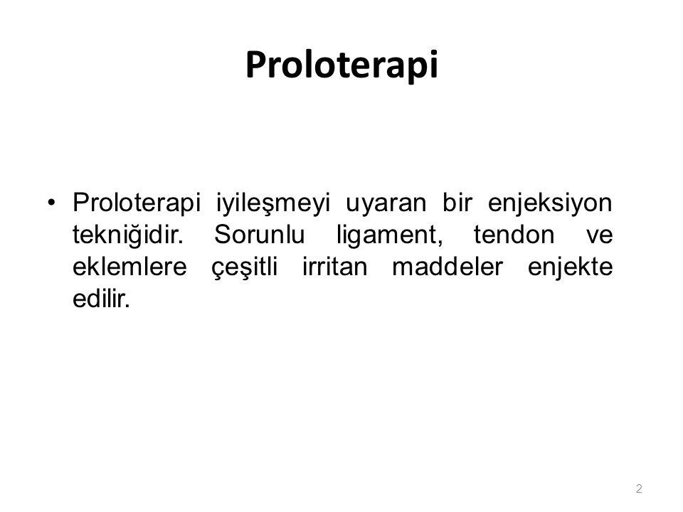 Proloterapi Proloterapi iyileşmeyi uyaran bir enjeksiyon tekniğidir.