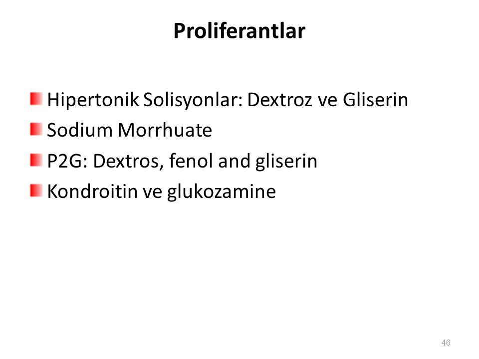 Proliferantlar Hipertonik Solisyonlar: Dextroz ve Gliserin