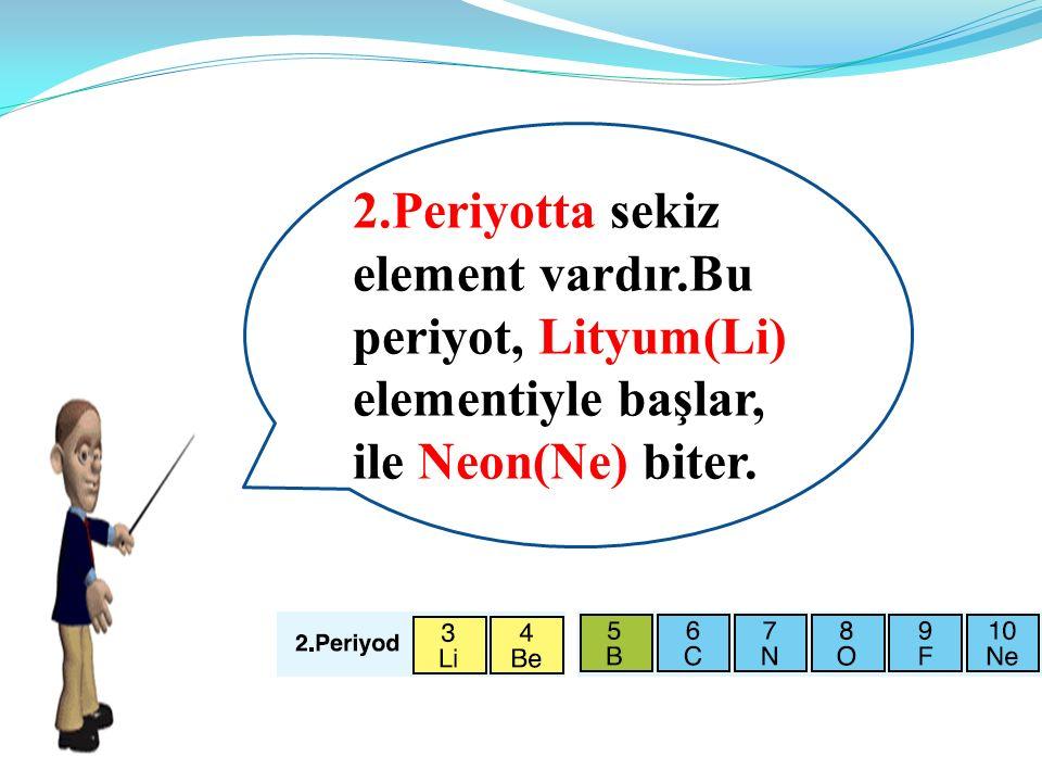 2. Periyotta sekiz element vardır