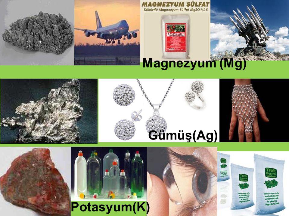 Magnezyum (Mg) Gümüş(Ag) Potasyum(K)