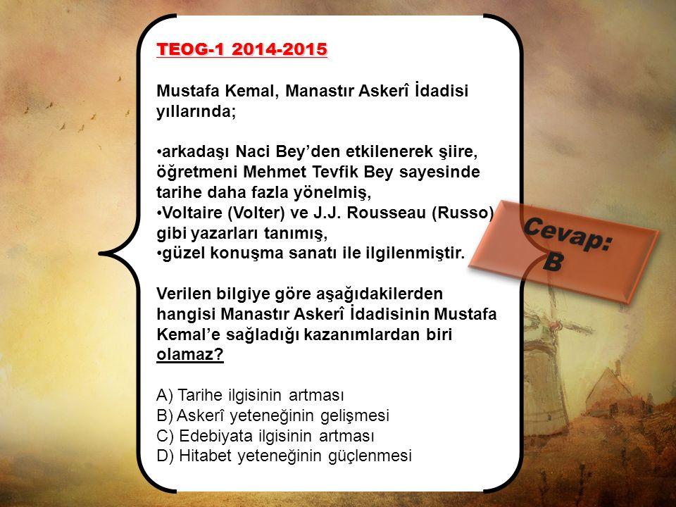 TEOG-1 2014-2015 Mustafa Kemal, Manastır Askerî İdadisi yıllarında;