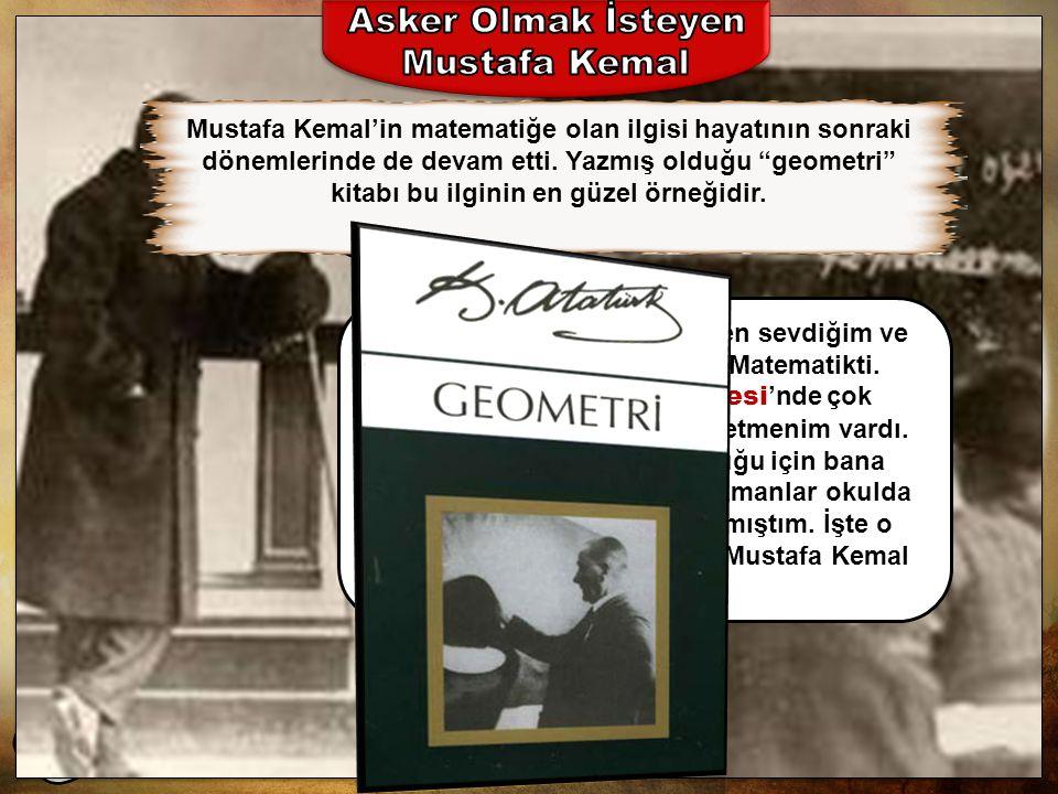 Soru Yorum Asker Olmak İsteyen Mustafa Kemal
