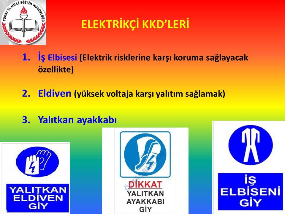 ELEKTRİKÇİ KKD'LERİ İş Elbisesi (Elektrik risklerine karşı koruma sağlayacak özellikte) Eldiven (yüksek voltaja karşı yalıtım sağlamak)