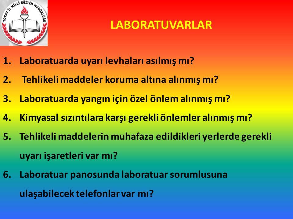 LABORATUVARLAR Laboratuarda uyarı levhaları asılmış mı