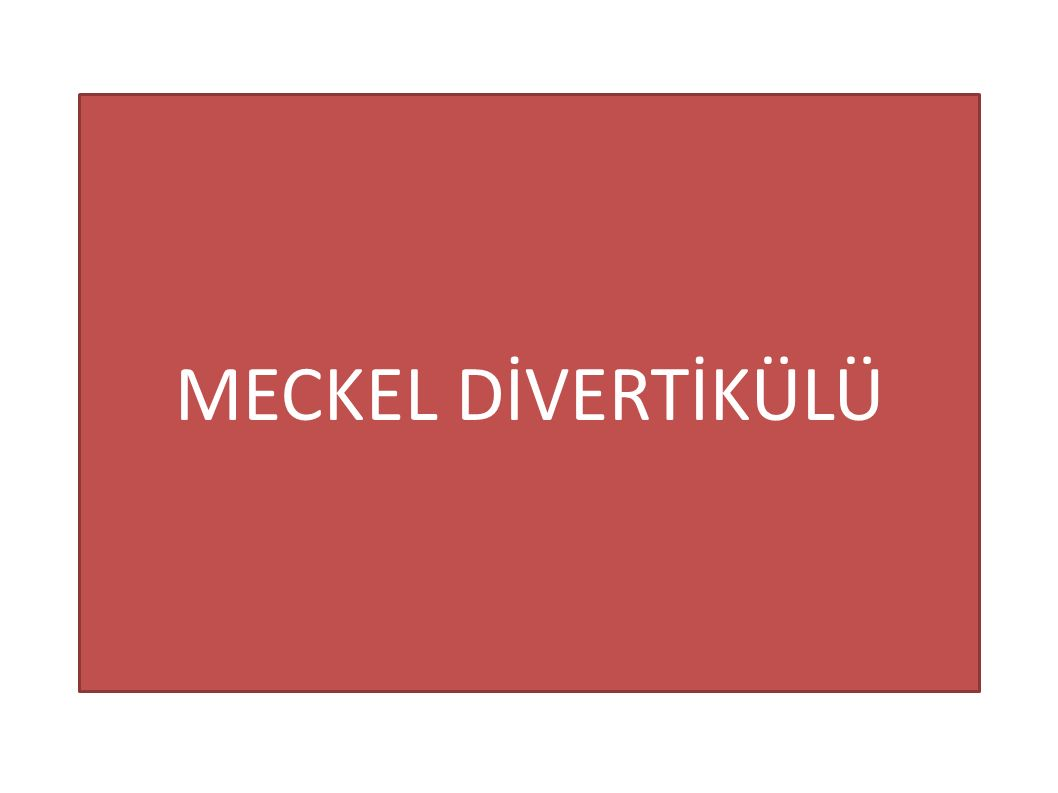 MECKEL DİVERTİKÜLÜ