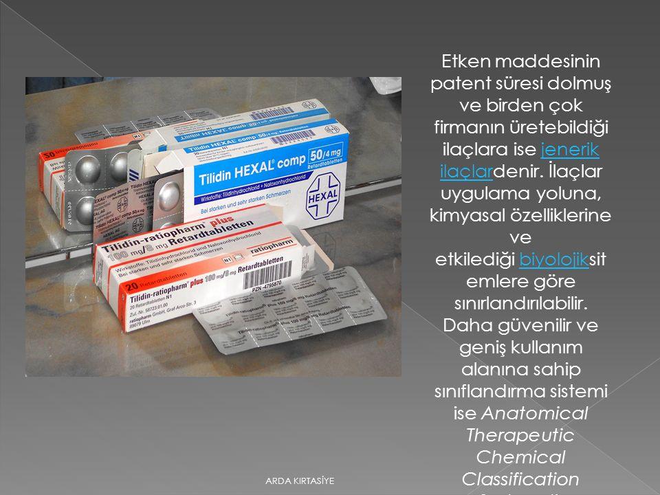 Etken maddesinin patent süresi dolmuş ve birden çok firmanın üretebildiği ilaçlara ise jenerik ilaçlardenir. İlaçlar uygulama yoluna, kimyasal özelliklerine ve etkilediği biyolojiksitemlere göre sınırlandırılabilir. Daha güvenilir ve geniş kullanım alanına sahip sınıflandırma sistemi ise Anatomical Therapeutic Chemical Classification Systemdir (ATC sistemi).