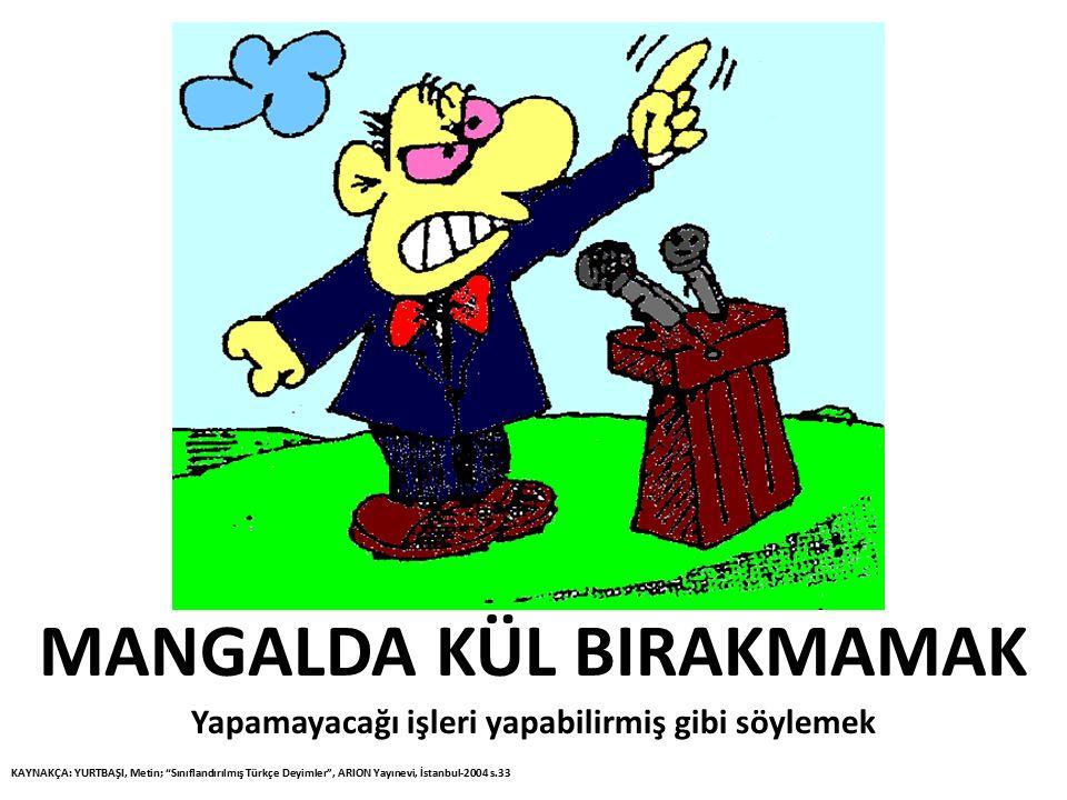 MANGALDA KÜL BIRAKMAMAK