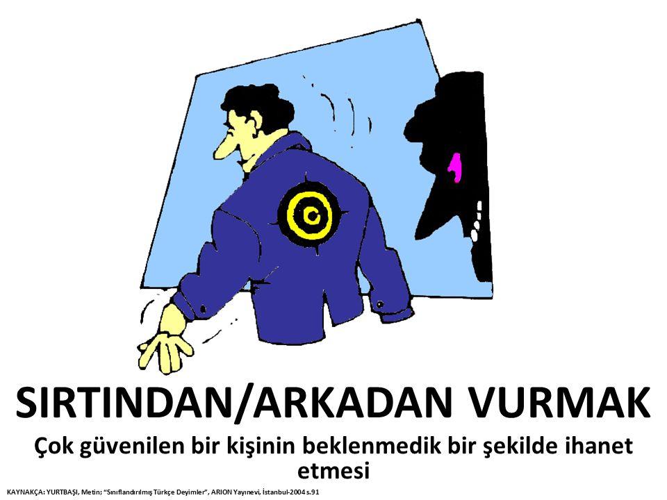 SIRTINDAN/ARKADAN VURMAK