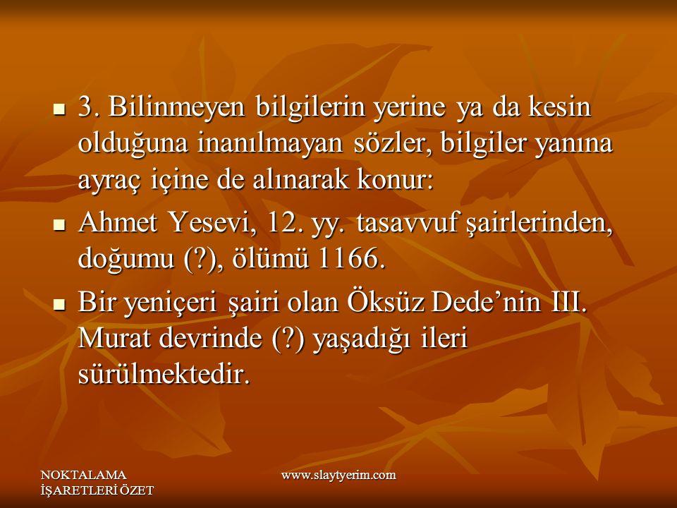 Ahmet Yesevi, 12. yy. tasavvuf şairlerinden, doğumu ( ), ölümü 1166.