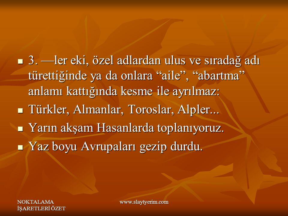 Türkler, Almanlar, Toroslar, Alpler...