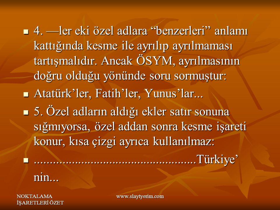 Atatürk'ler, Fatih'ler, Yunus'lar...