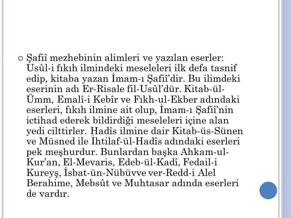 Şafiî mezhebinin alimleri ve yazılan eserler: Usûl-i fıkıh ilmindeki meseleleri ilk defa tasnif edip, kitaba yazan İmam-ı Şafiî'dir.
