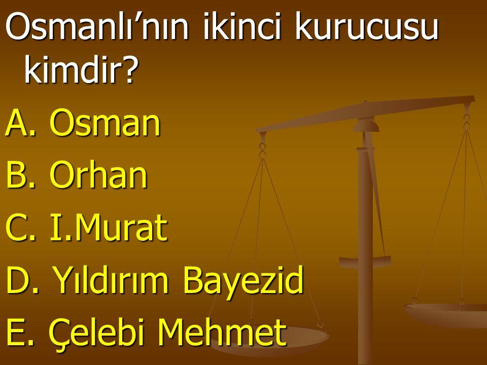 Osmanlı'nın ikinci kurucusu kimdir