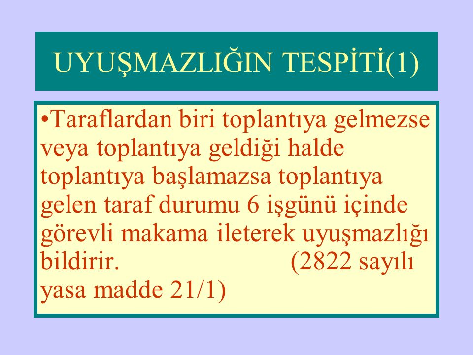 UYUŞMAZLIĞIN TESPİTİ(1)