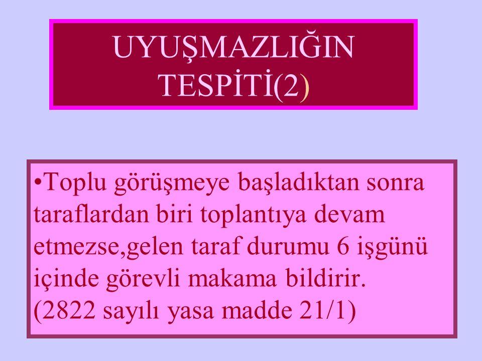 UYUŞMAZLIĞIN TESPİTİ(2)