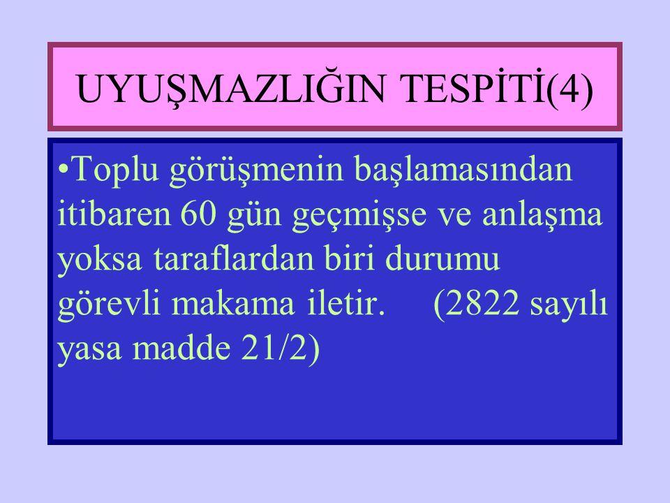 UYUŞMAZLIĞIN TESPİTİ(4)