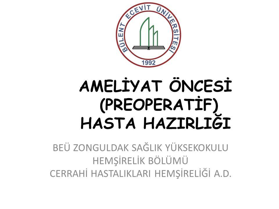 AMELİYAT ÖNCESİ (PREOPERATİF) HASTA HAZIRLIĞI