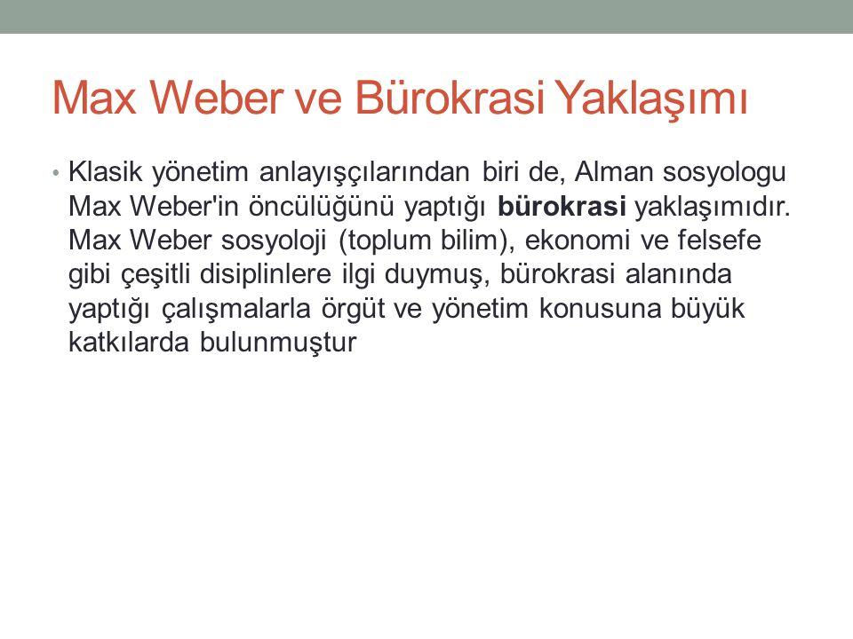 Max Weber ve Bürokrasi Yaklaşımı