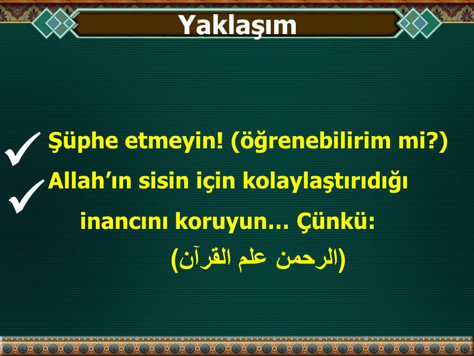   Yaklaşım (الرحمن علم القرآن) Şüphe etmeyin! (öğrenebilirim mi )
