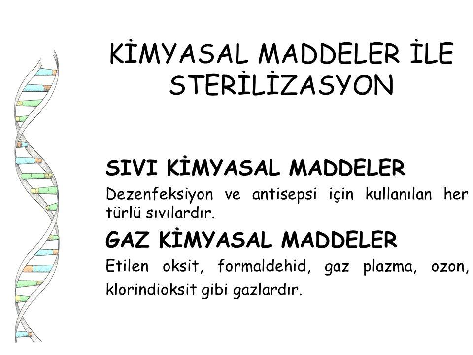 KİMYASAL MADDELER İLE STERİLİZASYON