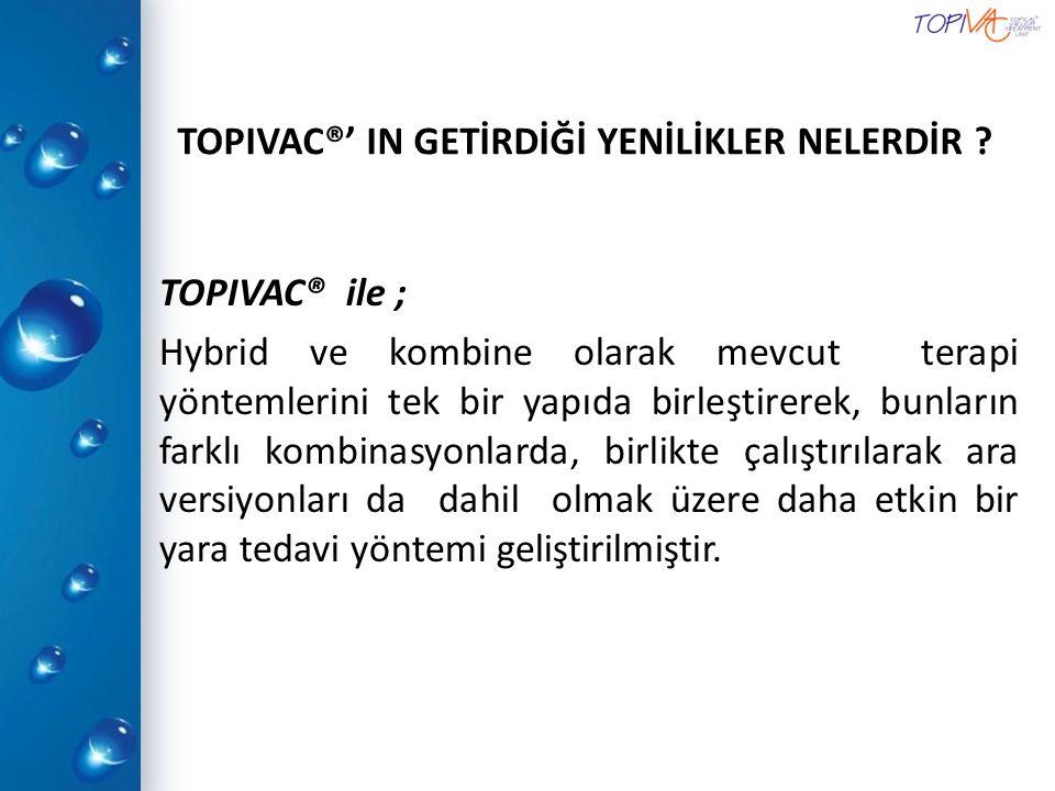 TOPIVAC®' IN GETİRDİĞİ YENİLİKLER NELERDİR