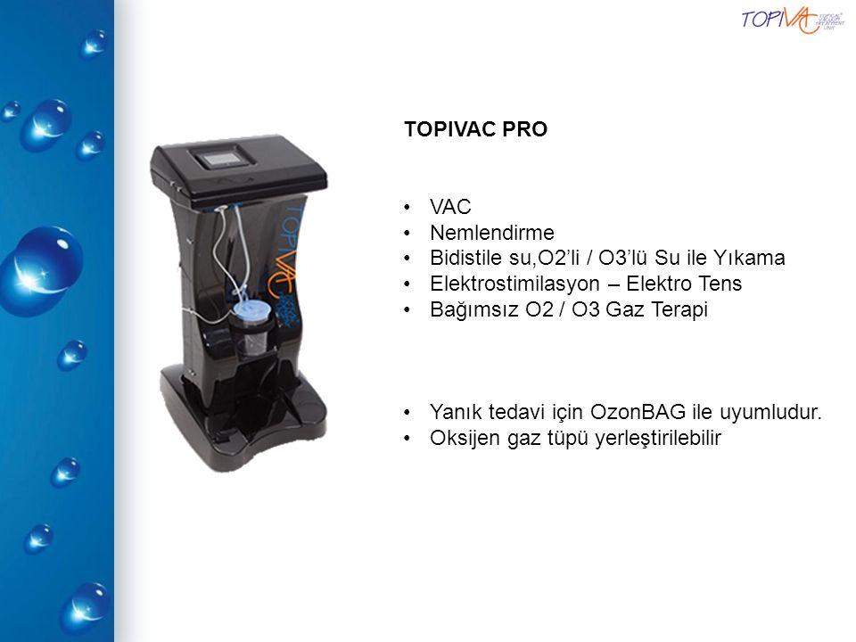 TOPIVAC PRO VAC. Nemlendirme. Bidistile su,O2'li / O3'lü Su ile Yıkama. Elektrostimilasyon – Elektro Tens.