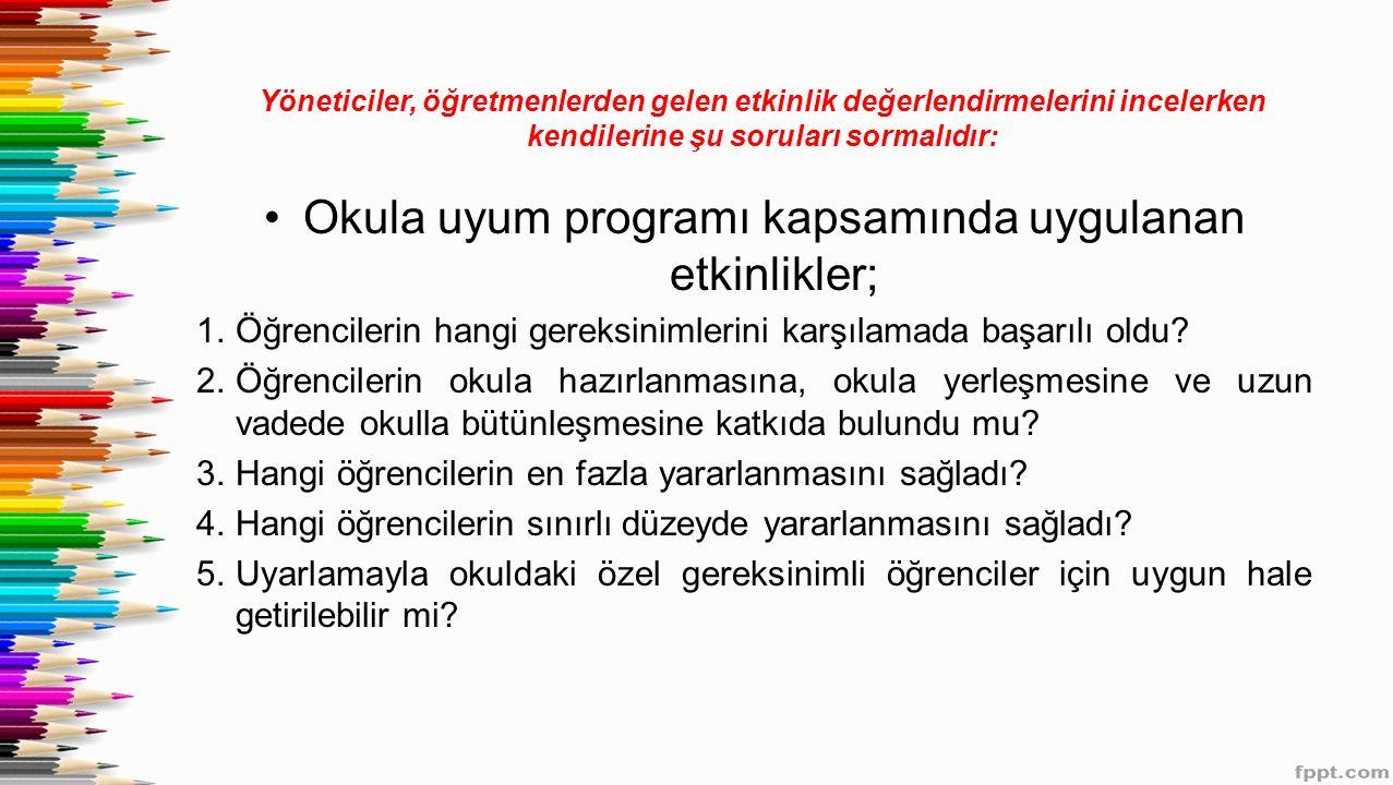 Okula uyum programı kapsamında uygulanan etkinlikler;