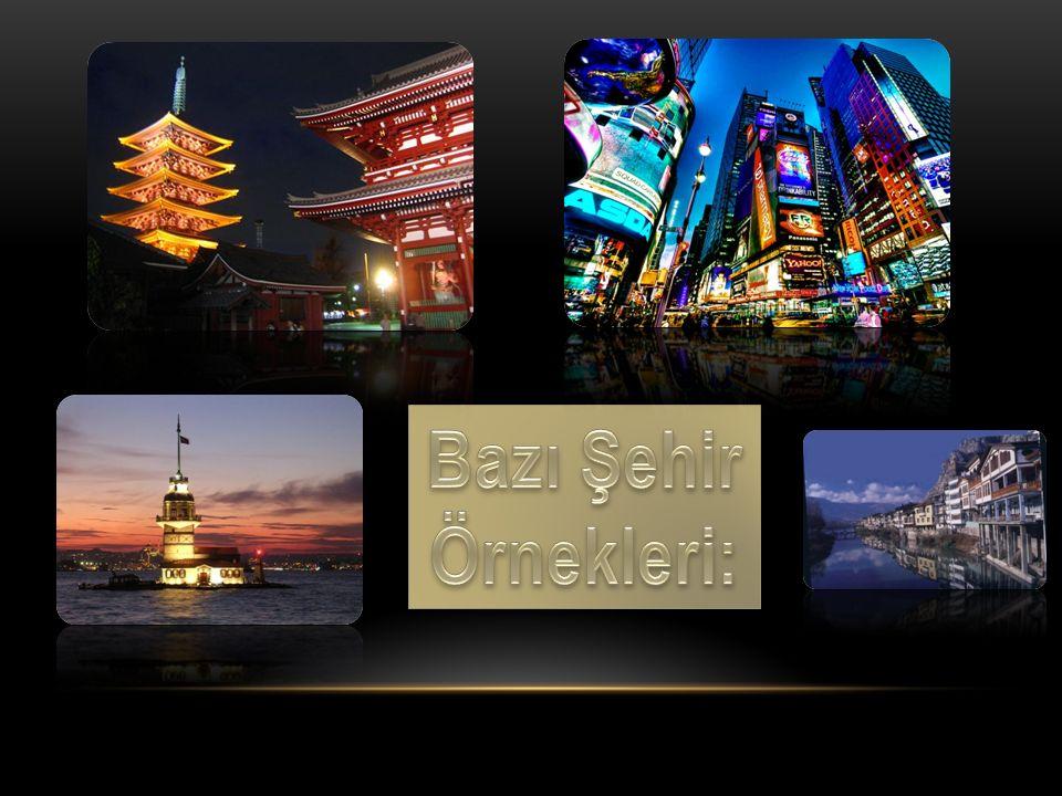 Bazı Şehir Örnekleri: