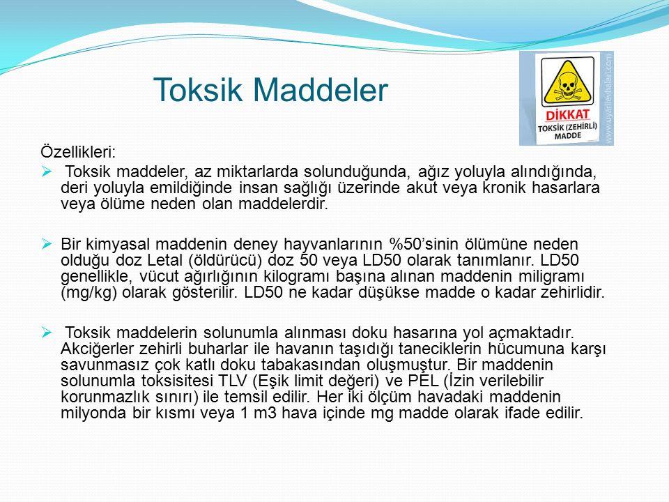 Toksik Maddeler Özellikleri: