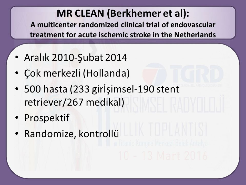 MR CLEAN (Berkhemer et al): A multicenter randomized clinical trial of endovascular treatment for acute ischemic stroke in the Netherlands