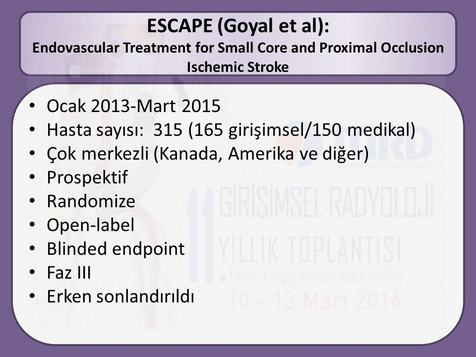 ESCAPE (Goyal et al): Endovascular Treatment for Small Core and Proximal Occlusion Ischemic Stroke